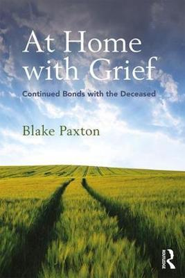 At Home with Grief  Continued Bonds with the Deceased