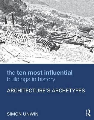 The Ten Most Influential Buildings in History