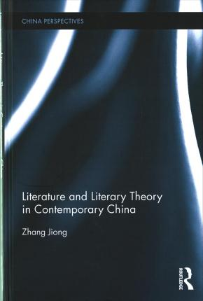 Literature and Literary Theory in Contemporary China