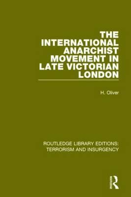 The International Anarchist Movement in Late Victorian London