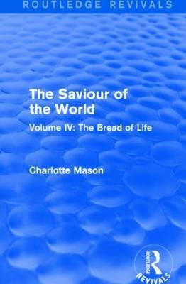 The Saviour of the World: Bread of Life Volume IV