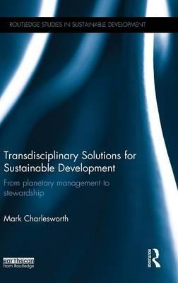 Transdisciplinary Solutions for Sustainable Development