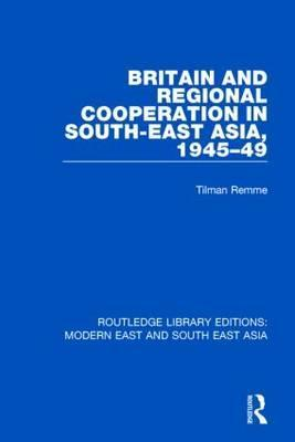 Britain and Regional Cooperation in South-East Asia, 1945-49