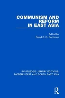 Communism and Reform in East Asia