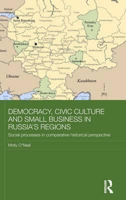 Democracy, Civic Culture and Small Business in Russia's Regions