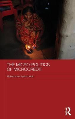 The Micro-politics of Microcredit
