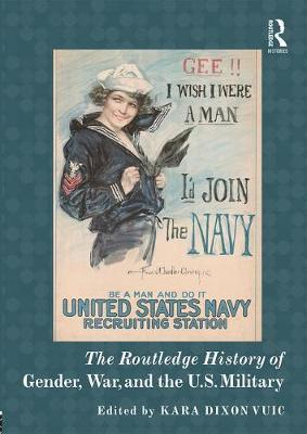 The Routledge History Handbook of Gender, War, and the U.S. Military