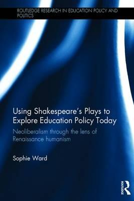 Using Shakespeare's Plays to Explore Education Policy Today