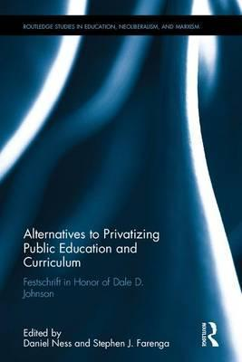 Alternatives to Privatizing Public Education and Curriculum
