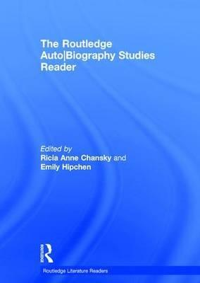 The Routledge Auto Biography Studies Reader