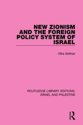 New Zionism and the Foreign Policy System of Israel