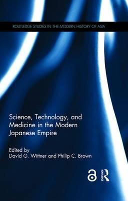 Science, Technology, and Medicine in the Modern Japanese Empire