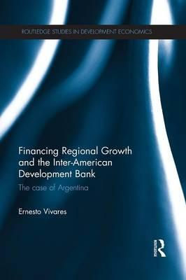 Financing Regional Growth and the Inter-American Development Bank
