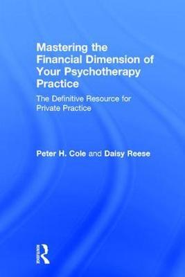 Mastering the Financial Dimension of Your Psychotherapy Practice