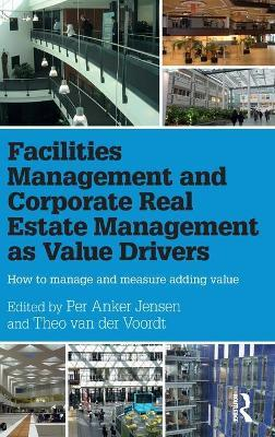 Facilities Management and Corporate Real Estate Management as Value Drivers