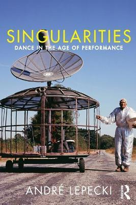 Singularities: Dance and Visual Arts in the Age of Performance