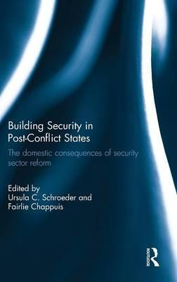 Building Security in Post-Conflict States