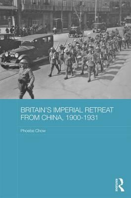Britain's Imperial Retreat from China, 1900-1931