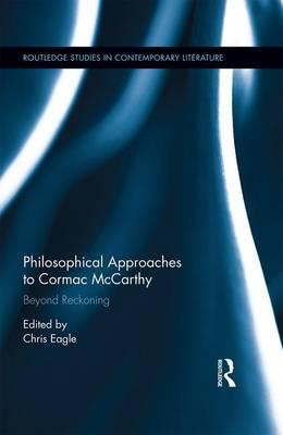 Philosophical Approaches to Cormac Mccarthy