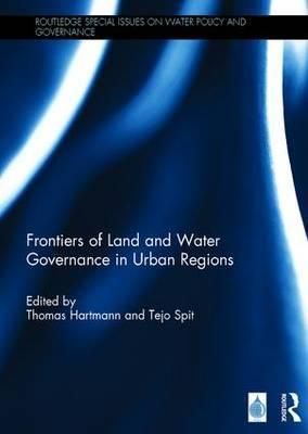 Frontiers of Land and Water Governance in Urban Regions