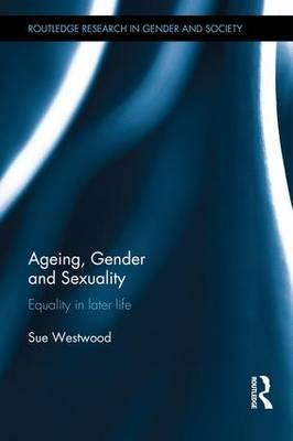 Ageing, Gender and Sexuality