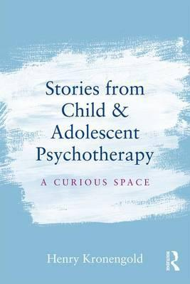 Stories from Child & Adolescent Psychotherapy