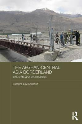 The Afghan-Central Asia Borderland
