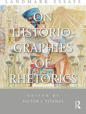 Landmark Essays on Historiographies of Rhetorics