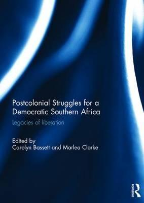 Post-Colonial Struggles for a Democratic Southern Africa