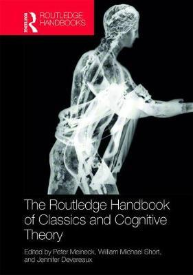 The Routledge Handbook of Classics and Cognitive Theory