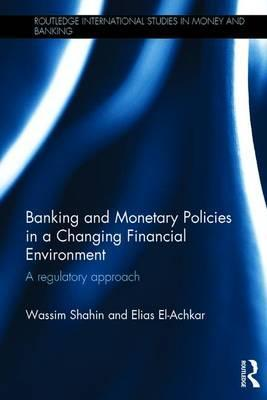 Banking and Monetary Policies in a Changing Financial Environment