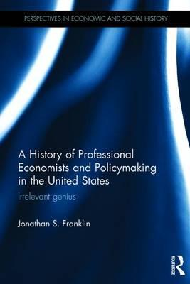 A History of Professional Economists and Policymaking in the United States