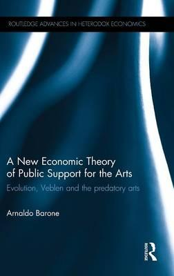 A New Economic Theory of Public Support for the Arts