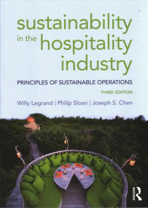 Sustainability in the Hospitality Industry : Principles of sustainable operations