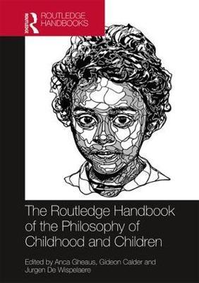 The Routledge Handbook of the Philosophy of Childhood and Children