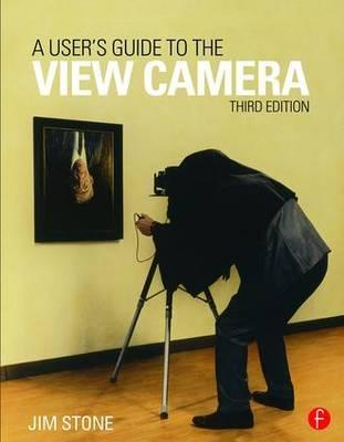 A User's Guide to the View Camera