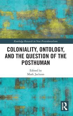 Postcolonialism, Posthumanism and Political Ontology