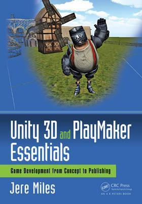 Unity 3D and PlayMaker Essentials
