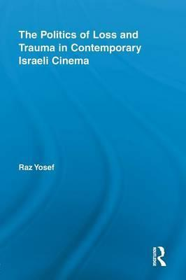 The Politics of Loss and Trauma in Contemporary Israeli Cinema