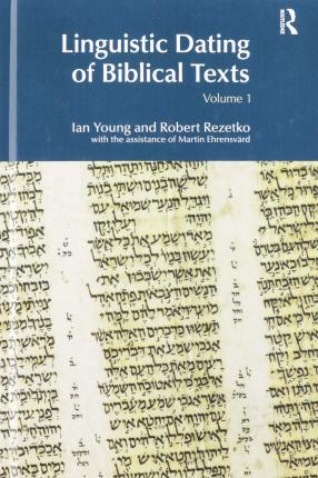Linguistic Dating of Biblical Texts: Volume 1