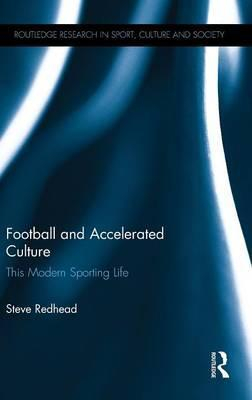 Football and Accelerated Culture