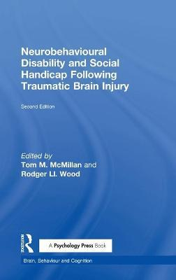 Neurobehavioural Disabilities and Social Handicap Following Traumatic Brain Injury