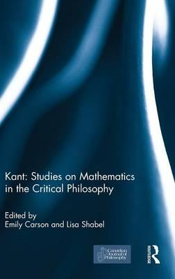 Kant: Studies on Mathematics in the Critical Philosophy