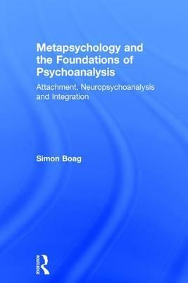 Metapsychology and the Foundations of Psychoanalysis