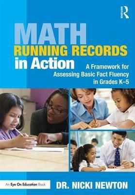 Math Running Records in Action : A Framework for Assessing Basic Fact Fluency in Grades K-5