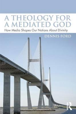 A Theology for a Mediated God