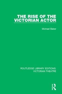 The Rise of the Victorian Actor