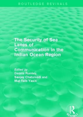 The Security of Sea Lanes of Communication in the Indian Ocean Region