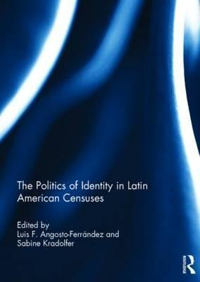 The Politics of Identity in Latin American Censuses