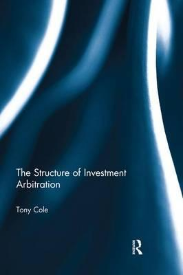 The Structure of Investment Arbitration
